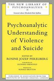 Psychoanalytic Understanding of Violence and Suicide image