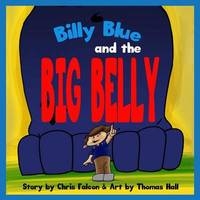 Billy Blue and the Big Belly by Chris Falcon