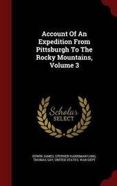 Account of an Expedition from Pittsburgh to the Rocky Mountains, Volume 3 by Edwin James