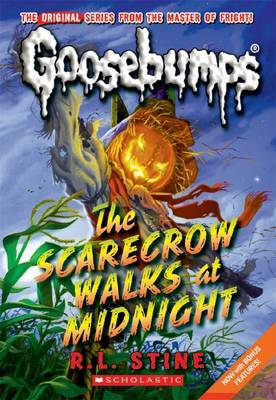 Goosebumps Classic: #16 Scarecrow Walks At Midnight by R.L. Stine