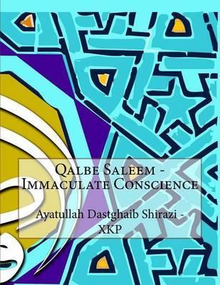 Qalbe Saleem - Immaculate Conscience by Ayatullah Dastghaib Shirazi - Xkp