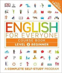 English for Everyone: Level 2: Beginner, Course Book by Rachel Harding