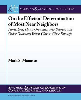 On the Efficient Determination of Most Near Neighbors by Mark S Manasse