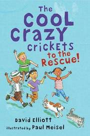 Cool Crazy Crickets To The Rescue by Elliott David image