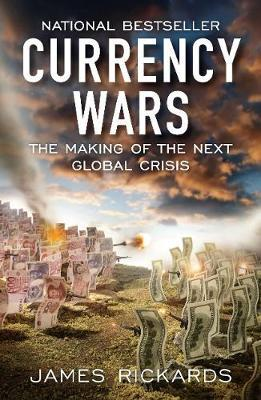 Currency Wars by James Rickards image
