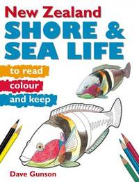 New Zealand Shore and Sealife to Read, Colour & Keep by Dave Gunson
