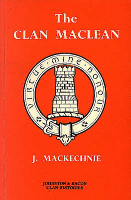 The Clan Maclean by J. Mackechnie