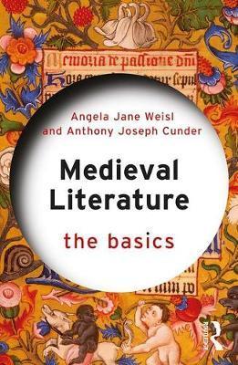 Medieval Literature: The Basics by Angela Jane Weisl