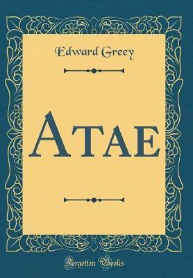 Atae (Classic Reprint) by Edward Greey image