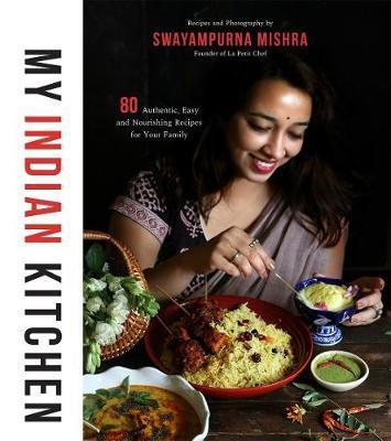 My Indian Kitchen by Swayampurna Mishra