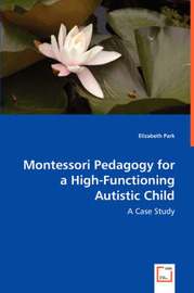 Montessori Pedagogy for a High-Functioning Autistic Child by Elizabeth Park