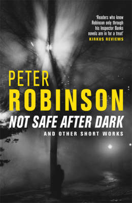 Not Safe After Dark: And Other Works by Peter Robinson image