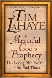 Merciful God of Prophecy: His Loving Plan for You in the End Times by Lahaye image