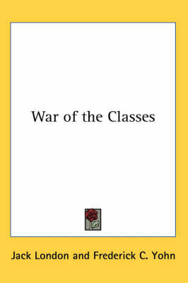 War of the Classes by Jack London