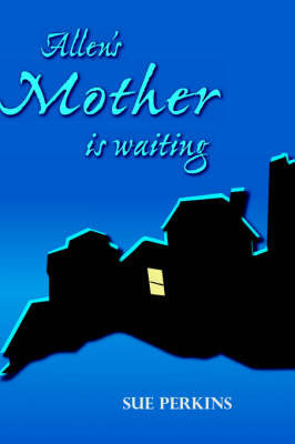 Allen's Mother is Waiting by Sue Perkins
