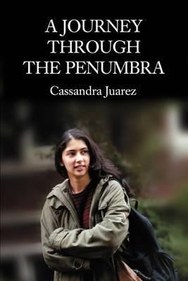 A Journey Through the Penumbra by Cassandra Juarez image