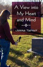 A View Into My Heart and Mind by Jenna Turner image