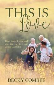 This Is Love by Becky Combee