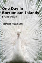 One Day in Borromean Islands from Milan by Enrico Massetti