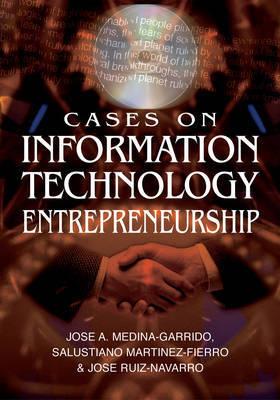 Cases on Information Technology Entrepreneurship by Jose-Aurelio Medina Garrido image
