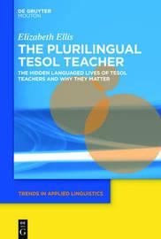 The Plurilingual TESOL Teacher by Elizabeth Ellis