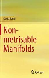Non-metrisable Manifolds by David Gauld