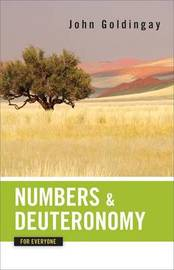Numbers and Deuteronomy for Everyone by John Goldingay