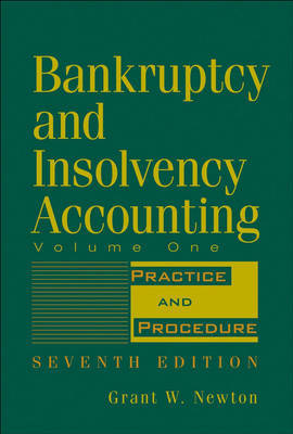 Bankruptcy and Insolvency Accounting, Volume 1 by Grant W Newton
