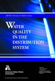 Water Quality in the Distribution System by William C Lauer