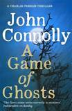 A Game of Ghosts by John Connolly