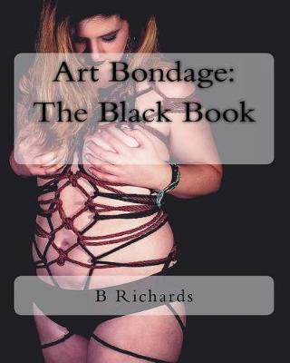 Art Bondage by B.T. Richards