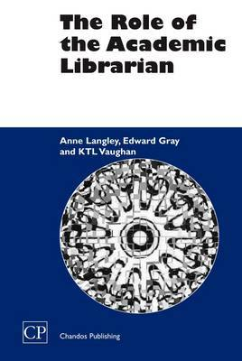 The Role of the Academic Librarian by Anne Langley image