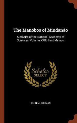 The Manobos of Mindanao by John M. Garvan