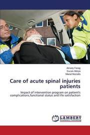 Care of Acute Spinal Injuries Patients by Farag Amany