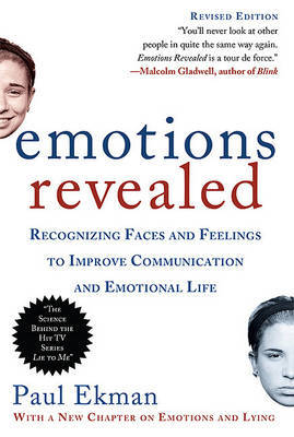 Emotions Revealed: Recognizing Faces and Feelings to Improve Communication and Emotional Life (2ND ed.) by Paul Ekman