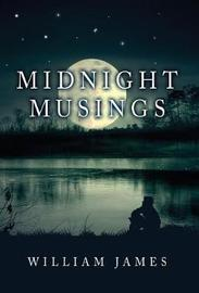 Midnight Musings by William James