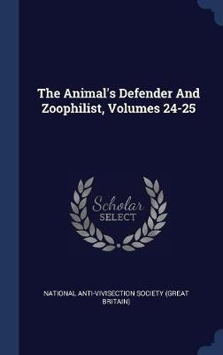 The Animal's Defender and Zoophilist, Volumes 24-25 image