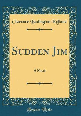 Sudden Jim by Clarence Budington Kelland image