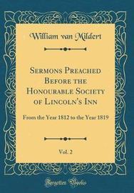 Sermons Preached Before the Honourable Society of Lincoln's Inn, Vol. 2 by William Van Mildert image