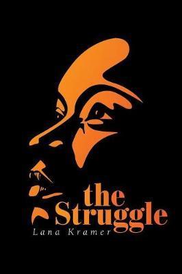 The Struggle by Lana Kramer