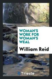 Woman's Work for Woman's Weal by William Reid image