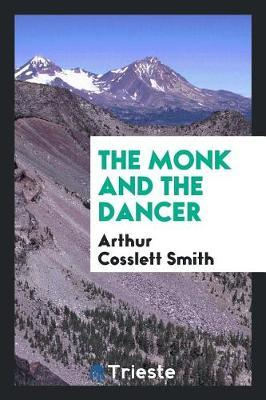 The Monk and the Dancer by Arthur Cosslett Smith image