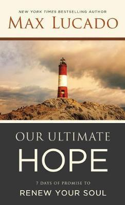 Our Ultimate Hope by Max Lucado image