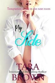My Side by Tara Brown