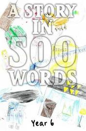 A Story In 500 Words by Mercenfeld Primary School
