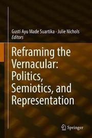Reframing the Vernacular: Politics, Semiotics, and Representation