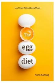 The Egg Diet by Anna Keating