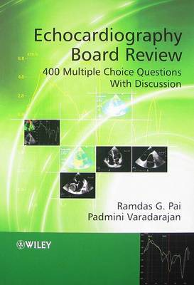 Echocardiography Board Review: 400 Multiple Choice Questions with Discussion by Ramdas G. Pai