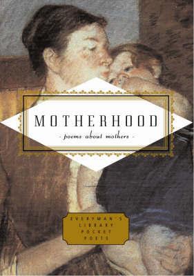 Motherhood by Carmela Ciuraru