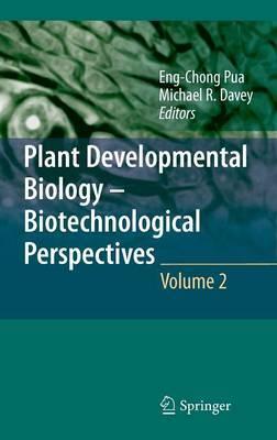 Plant Developmental Biology - Biotechnological Perspectives